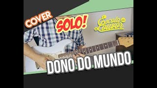 DONO DO MUNDO (SOLO) - FERNANDINHO  - COVER GUITARRA