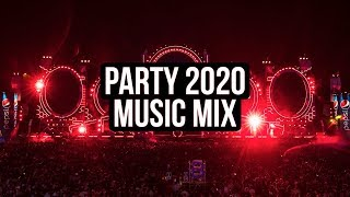Party Music Mix 2020 - New Remixes Of Electro House EDM Music