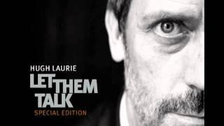 Hugh Laurie-Hallelujah I Love Her So