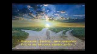 """""""Mostra-me Senhor Os Teus Caminhos""""  - Salmo 25.3,  PCC do Bem."""