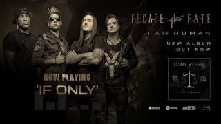 Escape The Fate - If Only (Official Audio)