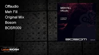 Offaudio - Meh Fill (Original Mix)