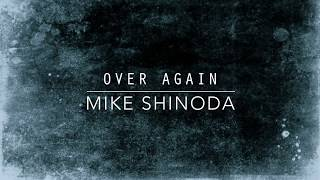 Over Again (Lyric Video) - Mike Shinoda width=