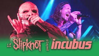 If Slipknot played THE WARMTH (Slipknot/Incubus Cover)