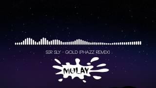 Sir Sly - Gold (Phazz Remix)