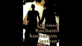 """Oficjalny trailer do powieści """"Kocham, kochanym jestem"""" - Piotra Gałązki"""