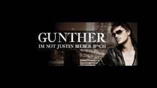 Günther - I'm Not Justin Bieber Bitch [HQ]