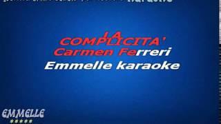 La complicità karaoke Carmen Ferreri [EMMELLE KARAOKE]