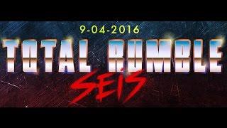 La Triple W presenta: TOTAL RUMBLE VI (09/04/2016)