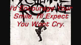 The End by My Chemical Romance, with lyrics I DO NOT OWN THIS SONG