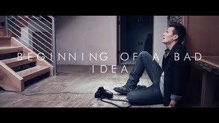 Tyler Ward - Beginning Of A Bad Idea (Official Music Video)