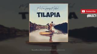 Mr Eazi - Tilapia Ft. Medikal (OFFICIAL AUDIO 2017)