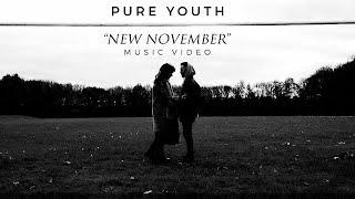 Pure Youth - New November (Official Video)