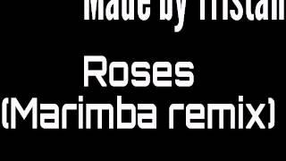 Roses (marimba remix)