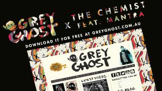 Grey Ghost x The Chemist Feat. Mantra