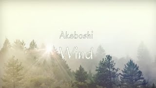 Wind - Akeboshi [Lyrics][Legendado]