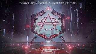 Raven & Kreyn X Matroda - Back To The Future