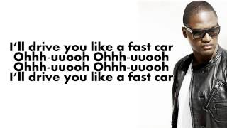 Taio Cruz - Fast Car (Lyrics On Screen).