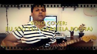 Solo -  Eu sou Teu  - ( Gabriela Rocha) -  Álbum Jesus - Claucilei Santos