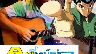 Yuyu hakusho Abertura no violão-Animúsica