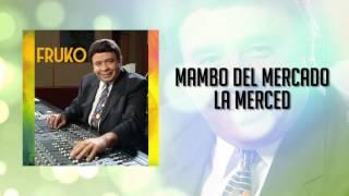 Mambo Del Mercado La Merced - Fruko Y Orquesta / Discos Fuentes [Audio]
