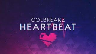 ColBreakz - HeartBeat 💗