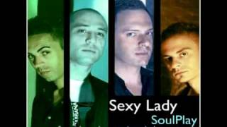 SoulPlay - Sexy Lady [2011]