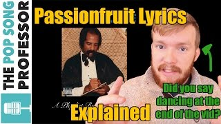 """The Meaning of """"Passionfruit"""" by Drake"""