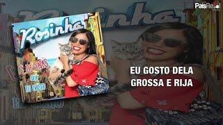 Rosinha - Gosto Dela Grossa E Rija
