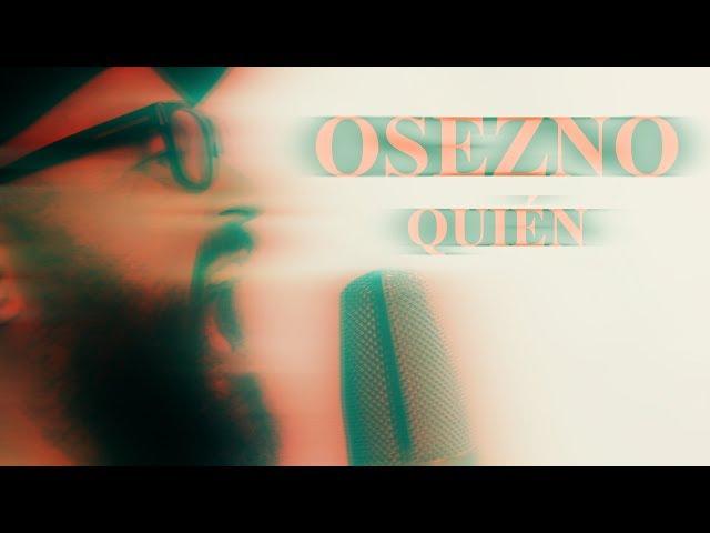 Videoclip oficial de la canción Quién de Osezno