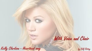 Kelly Clarkson   Haertbeat Song with Voice and Choir HD by Rolf Rattay