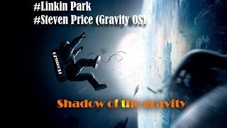 Rems79 - Shadow of the Gravity (Linkin park vs Steven Price (Gravity OST))