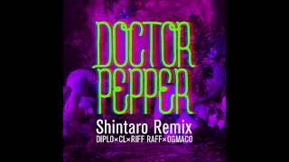 Doctor Pepper (Shintaro Remix) / Diplo x CL x RiFF RAFF x OG Maco