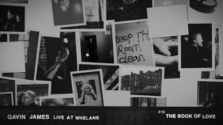 Gavin James - The Book Of Love (Live At Whelans)