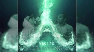 YBS Lex - Drowning