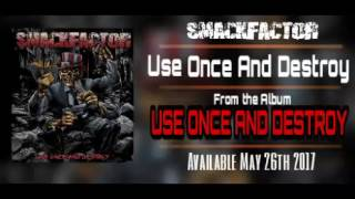 SmackFactor - Use Once And Destroy