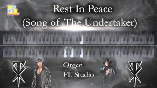 Rest In Peace (Song of The Undertaker) Organ FL Studio