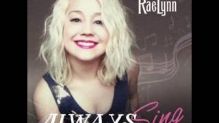 Always Sing - RaeLynn
