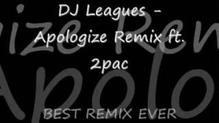DJ Leagues - Apologize Remix ft 2pac