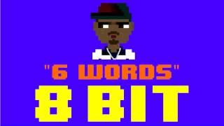 6 Words (8 Bit Remix Cover Version) [Tribute to Wretch 32] - 8 Bit Universe