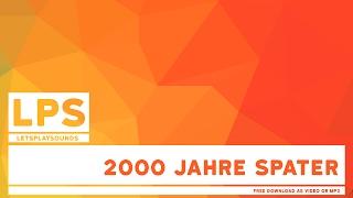 Let's Play Sounds - 2000 Jahre später [German] (Free Download)