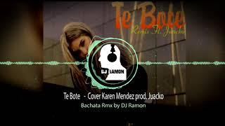 Te Boté - Remix (Cover Karen Méndez)   (Bachata Remix by 🎧DJ Ramon🎧)