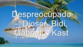 Despreocupado - Djoser, Bidi, Gabrielzin & Kast
