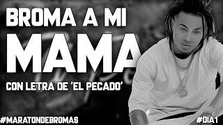 BROMA a mi MAMÁ con letra de EL PECADO de OZUNA | #MaratónDeBromas