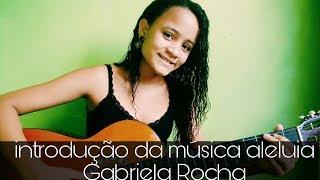 Vídeo aula introdução  da música aleluia Gabriela Rocha no violão