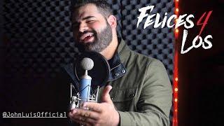 Maluma - Felices los 4 (John Luis) English Cover