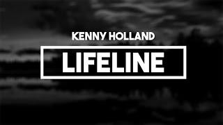Kenny Holland - Lifeline | Lyrics