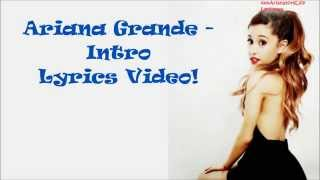 Ariana Grande - Intro (Lyric Video) From : My Everything!