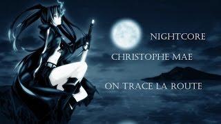 Christophe Mae - On trace la route - Nightcore