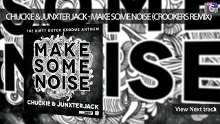 Chuckie & Junxterjack - Make Some Noise (Crookers Remix)